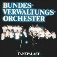 Bundesverwaltungsorchester - Tanzpalast