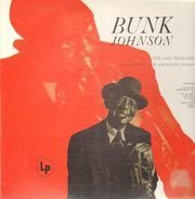 Bunk Johnson - The Last Testament Of A Great New Orleans Jazzman