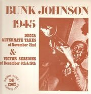 Bunk Johnson And His New Orleans Band - Bunk Johnson In New York 1945