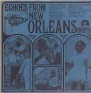 Bunk Johnson / George Lewis / Kid Shots / Wooden Joe / a.o. - Echoes From New Orleans