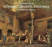 Burhan Öçal & Istanbul Oriental Ensemble - Caravanserai