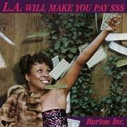 Burton Inc - LA Will Make You Pay