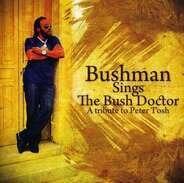 Bushman - Bushman Sings The Bush Doctor