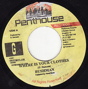 Bushman - Where Is Your Clothes