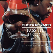 Busta Rhymes Featuring P. Diddy & Pharrell Williams - Pass The Courvoisier Part II