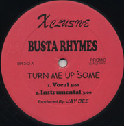 Busta Rhymes - Turn Me Up Some / Come On