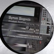 Byron Bogues - Greatest Remixes
