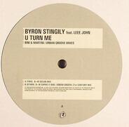 Byron Stingily Feat. Leee John - U Turn Me (Bini + Martini / Urban Groove Mixes)