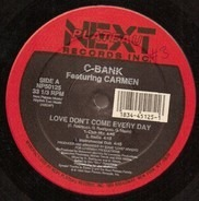 C-Bank Featuring Carmen - Love Don't Come Every Day