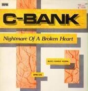 C-Bank - Nightmare Of A Broken Heart