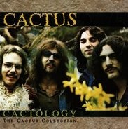 Cactus - Cactology: The Cactus Collection