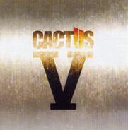 Cactus - V