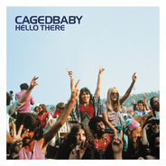 Cagedbaby - Hello There