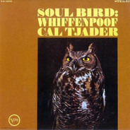 Cal Tjader - Soul Bird: Whiffenpoof