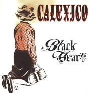 Calexico - Black Heart