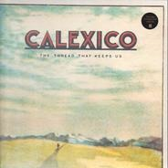 Calexico - The Thread That Keeps Us (vinyl)
