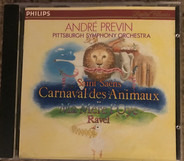 Camille Saint-Saëns / Maurice Ravel — André Previn - The Pittsburgh Symphony Orchestra - Carnaval Des Animaux / Ma Mère L'Oye