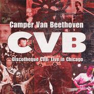 Camper Van Beethoven - Discotheque CVB: Live In Chicago
