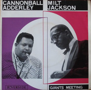 Cannonball Adderley And Milt Jackson - Giants Meeting