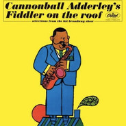 Cannonball Adderley - Cannonball Adderley's Fiddler on the Roof