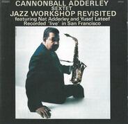 Cannonball Adderley Sextet - Jazz Workshop Revisited