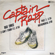 Captain Rapp - Bad Times (I Can't Stand It)
