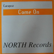 Carayca - Come On