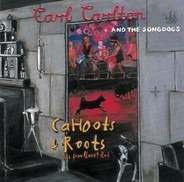 Carl Carlton And The Songdogs - Cahoots & Roots - Live From Planet Zod