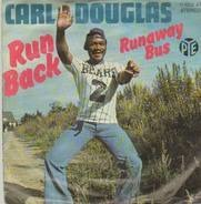 Carl Douglas - Run Back / Runaway Bus