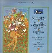Carl Nielsen - Tibor Varga , Jerzy Semkow , Det Kongelige Kapel - Violin Concerto, Opus 33