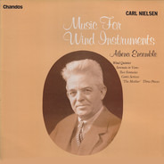 Carl Nielsen (Athena Ensemble) - Music For Wind Instruments