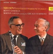 """Carl Nielsen / Benny Goodman , Morton Gould conducting the The Chicago Symphony Orchestra - Clarinet Concerto / Symphony No. 2 (""""The Four Temperaments"""")"""