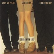 Carla Bley / Andy Sheppard / Steve Swallow - Songs with Legs