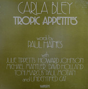 Carla Bley - Tropic Appetites