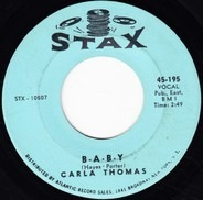 Carla Thomas - B-A-B-Y / What Have You Got To Offer Me