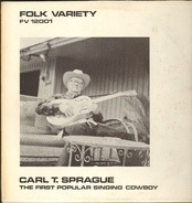 Carl T. Sprague - Carl T. Sprague (The First Popular Singing Cowboy)