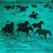 Carl T. Sprague - The First Popular Singing Cowboy