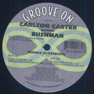 Carlton Carter Presents Bushman - Bounce (Everybody)