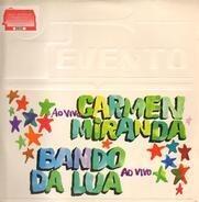 Carmen Miranda , Bando Da Lua - Ao Vivo
