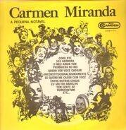 Carmen Miranda - A Pequena Notável