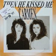 Carmen - Then He Kissed Me