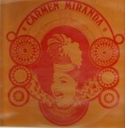 Carmen Miranda - The Brazilian Fireball