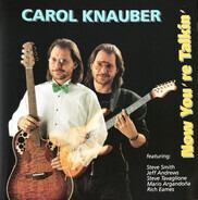 Carol Knauber Featuring: Steve Smith , Jeff Andrews , Steve Tavaglione , Mario Argandoña , Rich Eam - Now You're Talkin'