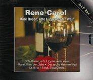 Carol Rene - Rote Rosen, rote Lippen, roter wein