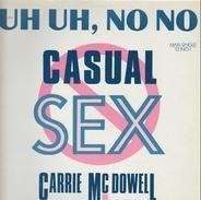 Carrie McDowell - Uh Uh, No No Casual Sex