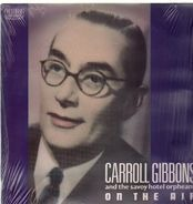 Carroll Gibbons - On The Air / And The Savoy Hotel Orpheans
