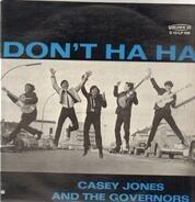 Casey Jones & The Governors - Don't Ha Ha
