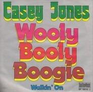 Casey Jones - Wooly Booly Boogie