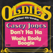 Casey Jones - Don't Ha Ha / Wooly Booly Boogie