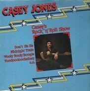 Casey Jones - Casey's Rock'n'Roll Show